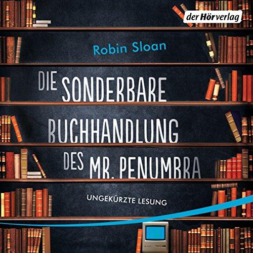 Die sonderbare Buchhandlung des Mr. Penumbra audiobook cover art