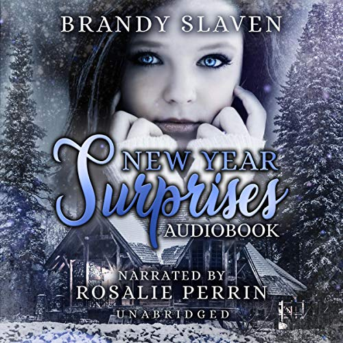 New Year Surprises                   By:                                                                                                                                 Brandy Slaven                               Narrated by:                                                                                                                                 Rosalie Perrin                      Length: 2 hrs and 46 mins     Not rated yet     Overall 0.0