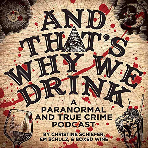 And That's Why We Drink Podcast By Kast Media cover art