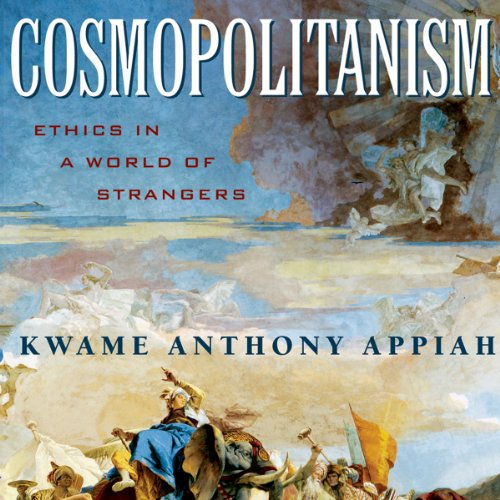 appiah cosmopolitanism Sophie botros finds cosmopolitanism, kwame anthony appiah's optimistic account of facts and values, a refreshing antidote to today's scare-mongering pessimism.