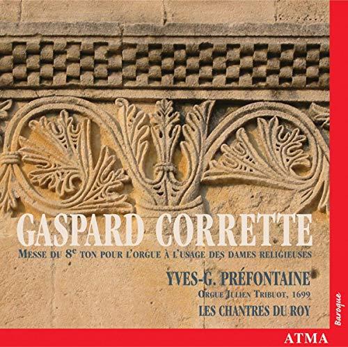 Yves-G. Prefontaine - Gaspard Corrette: Messe Du 8E Ton P