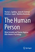 The Human Person: What Aristotle and Thomas Aquinas Offer Modern Psychology