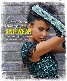 Handmade Underground Knitwear: 25 Fun Accessories for All Seasons