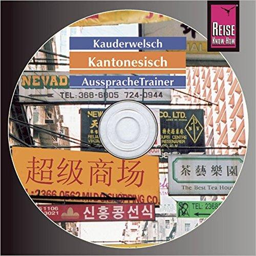 Reise Know-How Kauderwelsch AusspracheTrainer Kantonesisch (Audio-CD): Kauderwelsch-CD