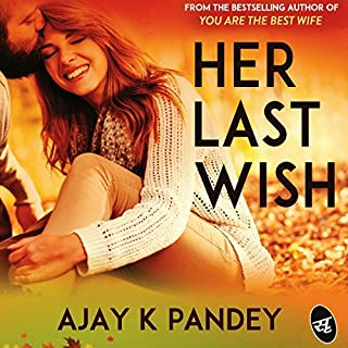 Her Last Wish                   By:                                                                                                                                 Ajay K. Pandey                               Narrated by:                                                                                                                                 Sagar Arya                      Length: 6 hrs and 54 mins     Not rated yet     Overall 0.0