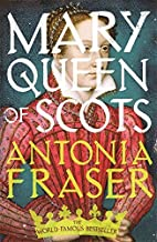 Mary Queen Of Scots by Lady Antonia Fraser (2015-01-08)