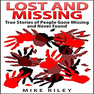 Lost and Missing: True Stories of People Gone Missing and Never Found audiobook cover art
