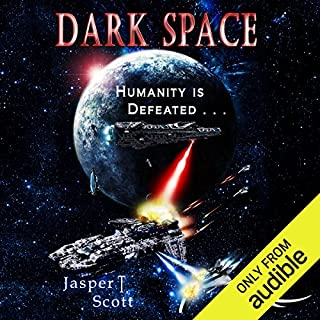 Dark Space     Dark Space, Book 1              By:                                                                                                                                 Jasper T. Scott                               Narrated by:                                                                                                                                 William Dufris                      Length: 5 hrs and 59 mins     468 ratings     Overall 3.9