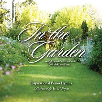 In The Garden - Inspirational Piano Hymns
