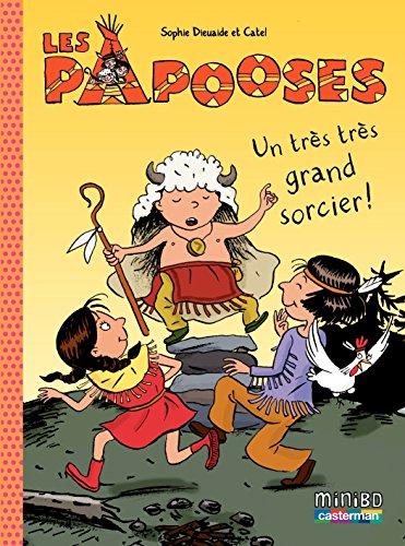 Les Papooses (Tome 1) - Un très très grand sorcier !