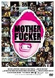 MOTHER FUCKER[DVD]