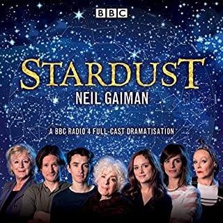 Stardust                   Written by:                                                                                                                                 Neil Gaiman                               Narrated by:                                                                                                                                 Aisling Loftus,                                                                                        Alex Macqueen,                                                                                        Blake Ritson,                   and others                 Length: 2 hrs and 32 mins     14 ratings     Overall 4.8