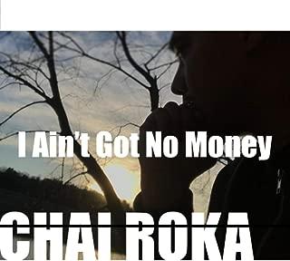 I Ain't Got No Money