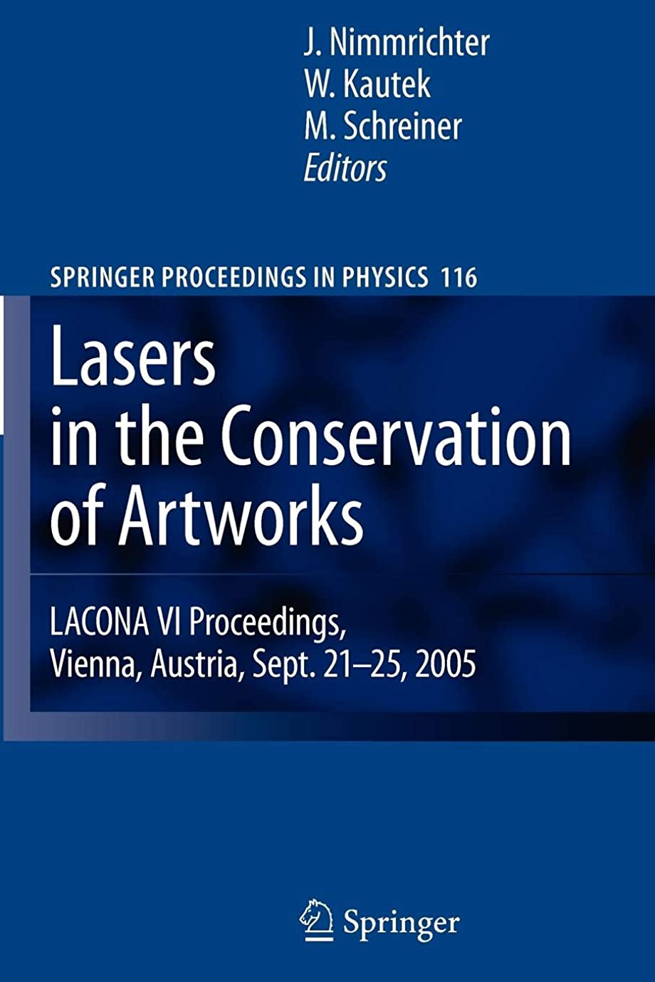 広告抗生物質土砂降りLasers in the Conservation of Artworks: LACONA VI Proceedings, Vienna, Austria, Sept. 21--25, 2005 (Springer Proceedings in Physics)