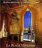 La place Vendôme - Art, pouvoir et fortune