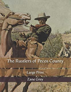 The Rustlers of Pecos County: Large Print