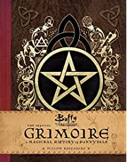 Buffy The Vampire Slayer. The Official Grimoire: A Magical History of Sunnydale