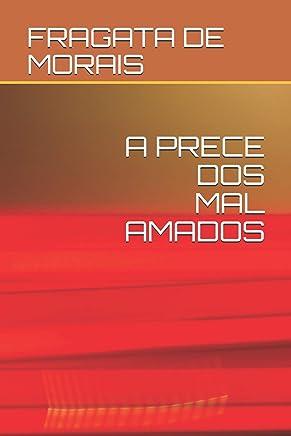 A PRECE DOS MAL AMADOS