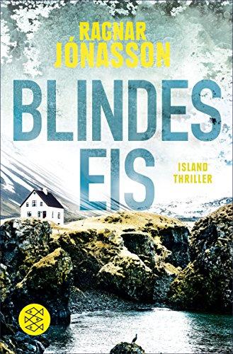 Blindes Eis: Island-Thriller (Dark Iceland 3)
