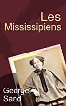 Les Mississipiens (1852) - (Acte I, II & III) (French Edition)