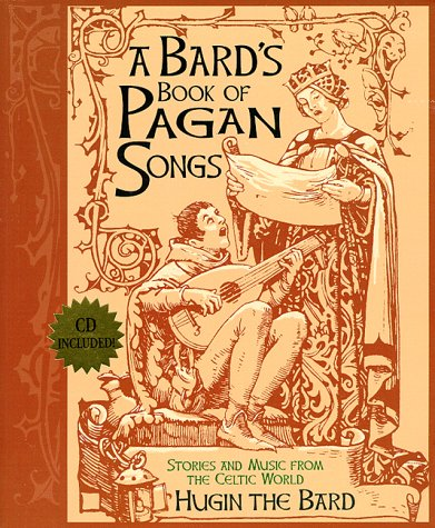 A Bard's Book of Pagan Songs: Stories and Music from the Celtic World - CD included