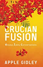 Crucian Fusion: essays, interviews, stories