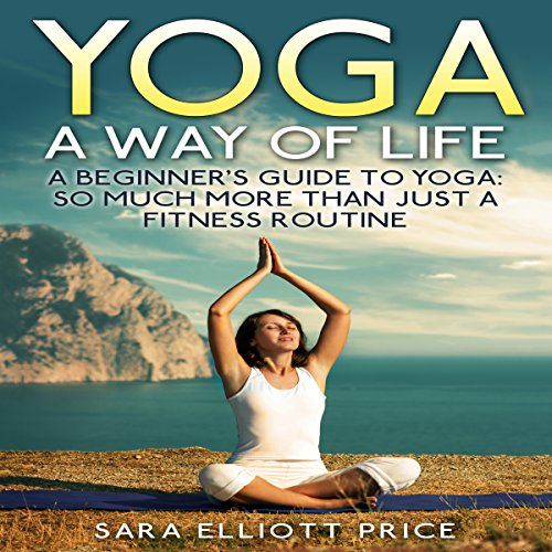 Yoga: A Way of Life audiobook cover art