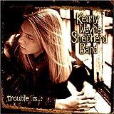 Trouble Is... - Kenny Wayne Band Shepherd