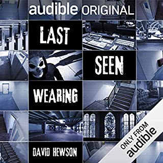 Last Seen Wearing                   By:                                                                                                                                 David Hewson                               Narrated by:                                                                                                                                 Samantha Dakin,                                                                                        Stuart Milligan,                                                                                        John Guerrasio,                   and others                 Length: 9 hrs and 7 mins     22 ratings     Overall 3.9