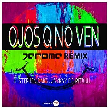 Ojos Q No Ven (Jerome Remix)