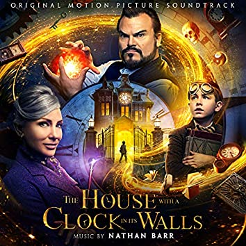 The House With a Clock In Its Walls (Original Motion Picture Soundtrack)