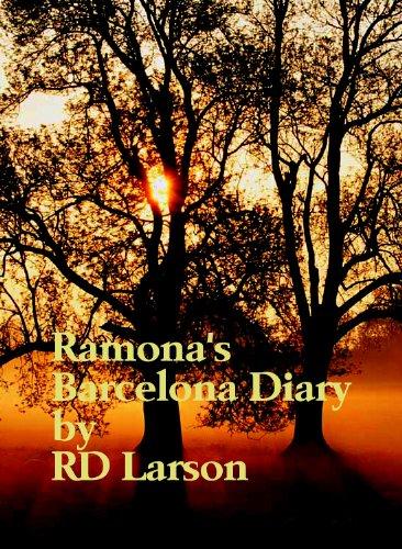 Ramona's Barcelona Diary March 2011 (Ramona's Bacelona Diray) (English Edition)