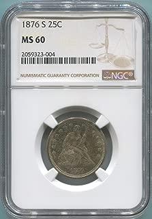 1876 S Seated Liberty Quarter Quarter MS60 NGC
