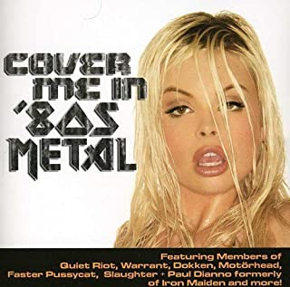 Cover Me In 80s Metal