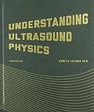 Understanding Ultrasound Physics by Edelman, Sidney K