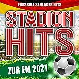 Stadion Hits zur EM 2021 (Fussball Schlager Hits) [Explicit]