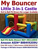 Perfect Size for Indoor Use - My Bouncer 3-in-1 Little Castle Bounce 118' L X 102' D X 72' H with Attached Ball Pit and Slide