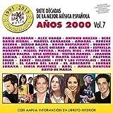 Siete Decadas De La Mejor Música Española Años 2000 . Vol. 7