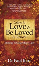 Learn to Love & Be Loved in Return: Making Relationships Last