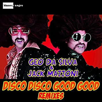 Disco Disco Good Good (Remixes)