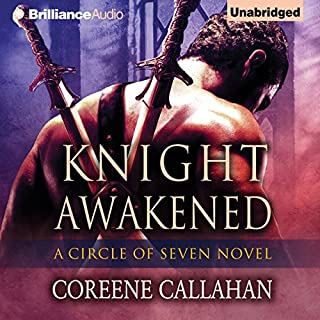 Knight Awakened     Circle of Seven, Book 1              By:                                                                                                                                 Coreene Callahan                               Narrated by:                                                                                                                                 Suzan Crowley                      Length: 17 hrs and 13 mins     651 ratings     Overall 3.9
