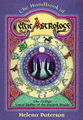 The Handbook of Celtic Astrology: The 13-Sign Lunar Zodiac of the Ancient Druids (Llewellyn's Celtic Wisdom)