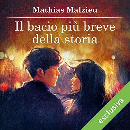 Il bacio più breve della storia | Mathias Malzieu