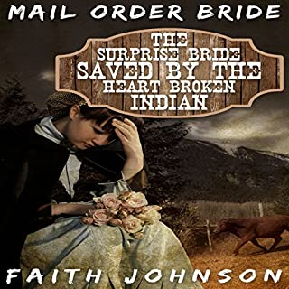 Mail Order Bride: The Surprise Bride Saved by the Heartbroken Indian audiobook cover art