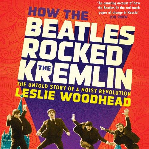 How the Beatles Rocked the Kremlin audiobook cover art