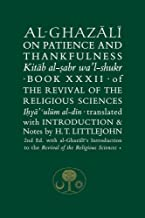 Al-Ghazali on Patience and Thankfulness: Book XXXII of the Revival of the Religious Sciences (Ghazali Series)