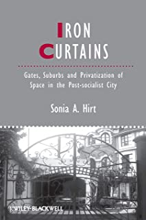 Iron Curtains (IJURR Studies in Urban and Social Change Book Series)