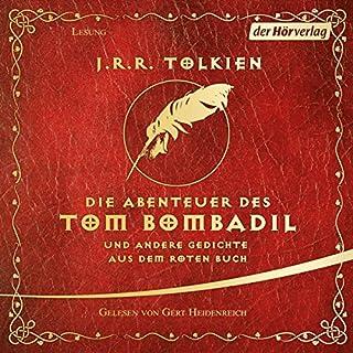 Die Abenteuer des Tom Bombadil und andere Gedichte aus dem Roten Buch                   Autor:                                                                                                                                 J.R.R. Tolkien                               Sprecher:                                                                                                                                 Gert Heidenreich                      Spieldauer: 1 Std. und 16 Min.     127 Bewertungen     Gesamt 4,3