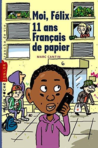 Moi, Félix, Tome 02: Moi, Félix, 11 ans, français de papiers