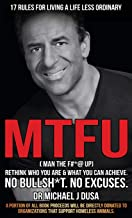 Mtfu: Rethink Who You Are and What You Can Achieve. No Bullshit. No Excuses.
